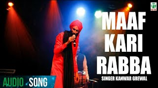 Kanwar Grewal | New Song Maaf Kari Rabba | Latest Punjabi Song 2013