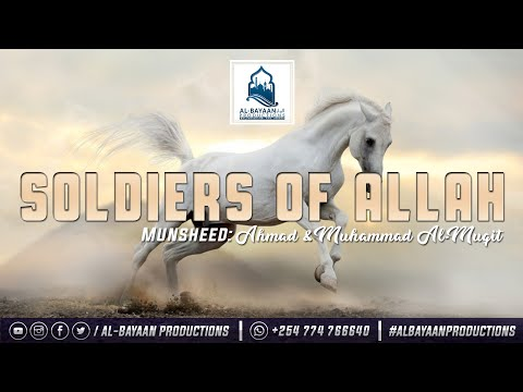 Soldiers of Allah by: Ahmad & Muhammad al Muqit.