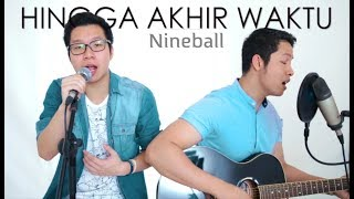 HINGGA AKHIR WAKTU - Nineball (LIVE COVER) Dendy | Oskar