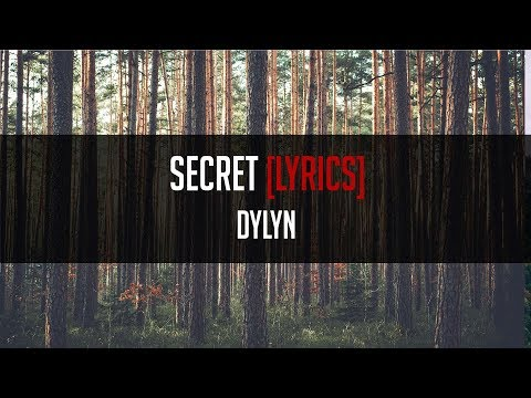 DYLYN - Secret [LYRICS]