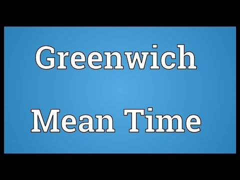 Greenwich Mean Time Meaning