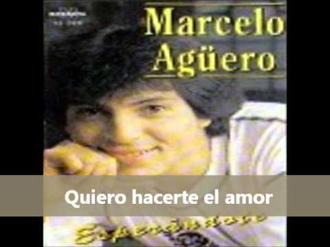 Marcelo Agüero - Quiero hacerte el amor - YouTube