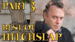 Best of Hitchslap Part Three
