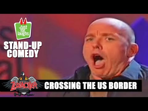 Crossing The U.S. Border - Just For Laughs * Pete Zedlacher