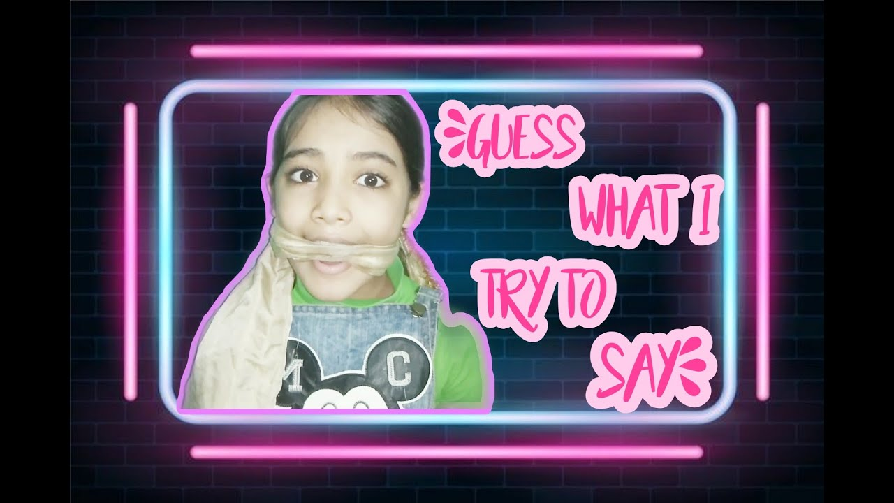 GUESS WHAT I TRY TO SAY | NEW CHALLENGE | CUTE GIRL |