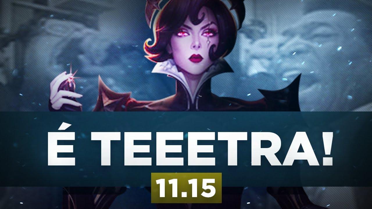 Melhores escolhas para SoloQ - Patch 11.15 - É Teeeetra!
