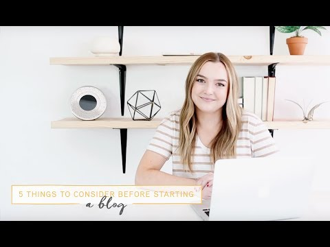 5 Things To Consider Before Starting A Blog