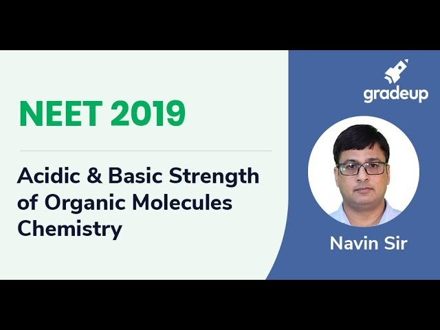 NEET Acidic and Basic Strength of Organic Molecules | Chemistry | Boost Your Rank for NEET 2019