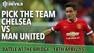 Pick The Team! | Chelsea vs Manchester United | Battle At The Bridge!