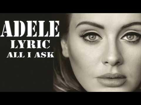 All I Ask - Adele with Lyrics (HD) - YouTube