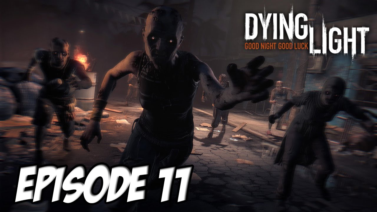 Night light ep 11 - Dying Light Quoi Un B B Zombie Episode 11