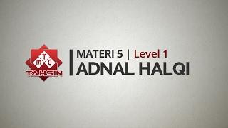 Tahsin MTQ Materi 04 Adnal Halqi