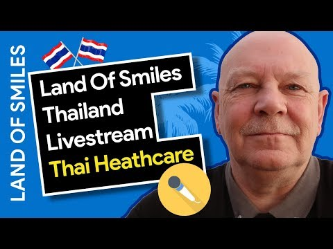 Livestream at 17.00 uk time Healthcare in Thailand with Simon