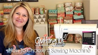 Quilting101: How to Choose a Sewing Machine