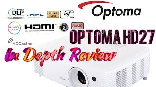 OPTOMA HD27 PROJECTOR ~ In Depth Review