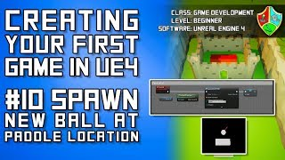 #10 Spawn New Balls and Make Them Follow the Paddle | Unreal Engine 4 Tutorial for Beginners