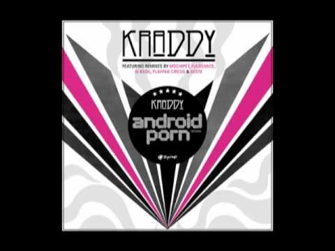 Kraddy - Android Porn (Playpad Circus Remix)