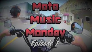 Moto Music Monday - Episode 1
