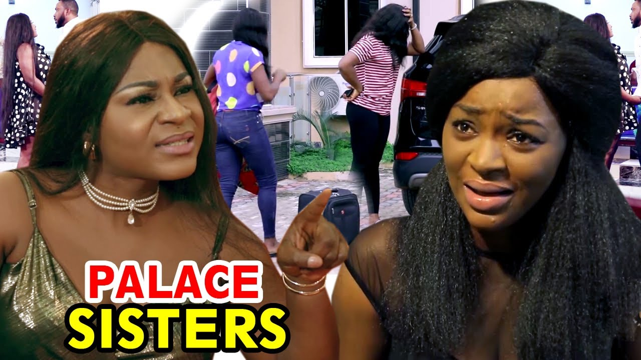 Download Palace Sisters COMPLETE MOVIE - Chacha Eke & Destiny Etiko 2020 Latest Nigerian Nollywood Movie