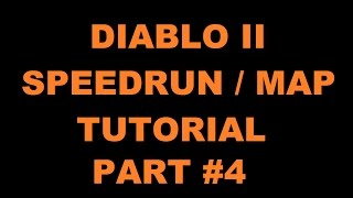 RyuQuezacotl - Diablo II Map / Speedrun Tutorial Part #4