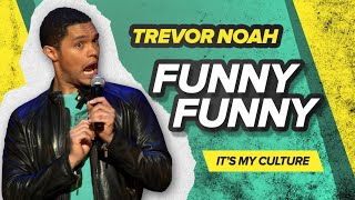 """Funny, Funny"" - Trevor Noah - (It's My Culture)"