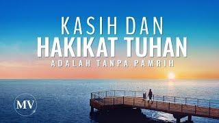 Lagu Pujian Penyembahan 2020 - Kasih dan Hakikat Tuhan adalah Tanpa Pamrih(MV)