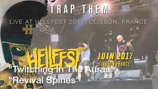 """Trap Them """"Twitching In The Auras""""+""""Revival Spines"""" Live @ Hellfest 2017"""
