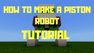 How To Make A Piston Robot In Mcpe!!!