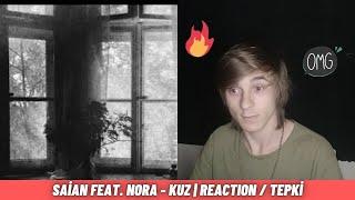BU ADAM DAHA ÇOK ÜRETMELİ DİYE DÜŞÜNÜYORUM !! 🙄🤔🔥 Saian feat. Nora - Kuz | Reaction / Tepki Resimi