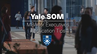 Yale MBA for Executives Application Tips