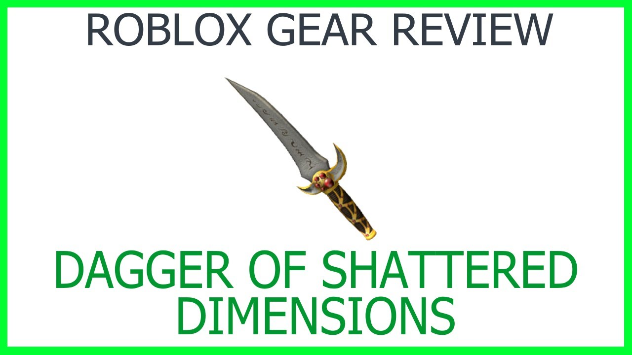Roblox Knife Gear Id Roblox Gear Review 38 Dagger Of Shattered Dimensions Youtube