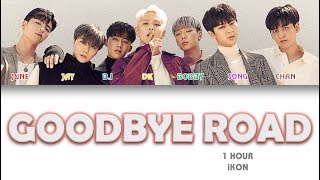 [1 시간 / 1 HOUR LOOP] iKON - '이별길(GOODBYE ROAD)'  - Color Coded Lyrics