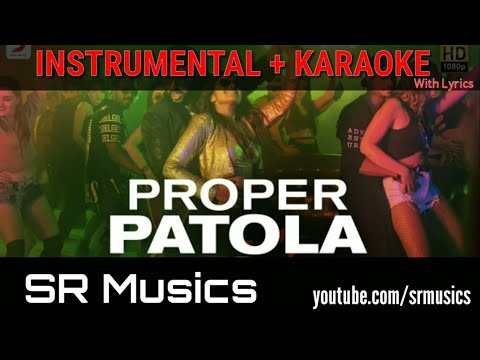 Proper Patola - Full Song Karaoke With Lyrics | Namaste England | SR MUSiCS