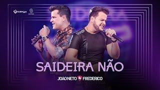 João Neto e Frederico - Saideira Não