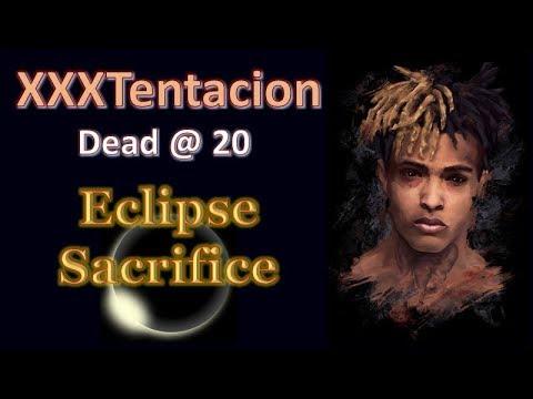 XXXTentacion Dead - Eclipse Sacrifice Explained