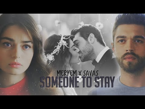 Meryem And Savaş | Someone To Stay