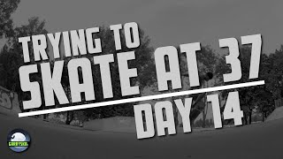 Skating the oververt - Day 14 (Re)Learning how to skate at 37