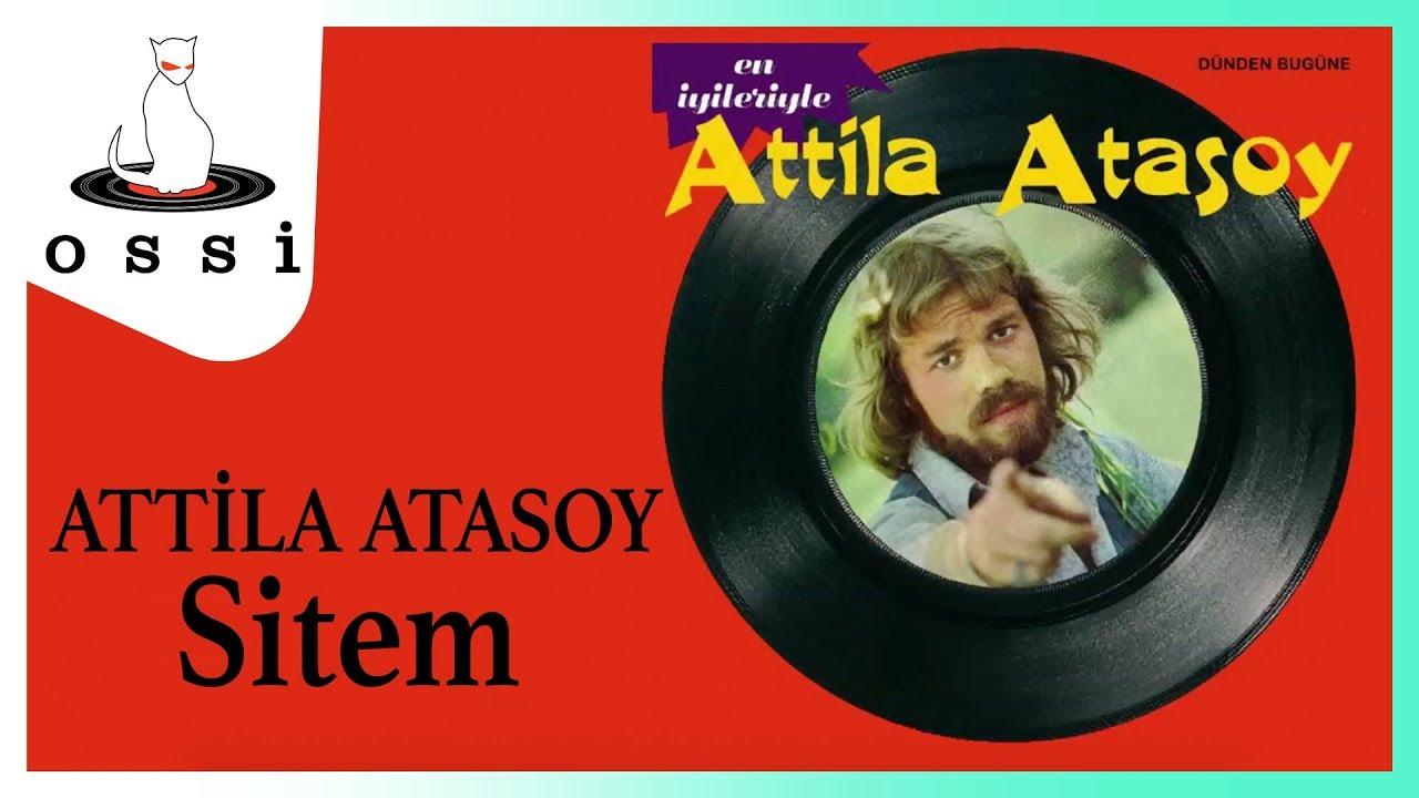 Attila Atasoy - Sitem