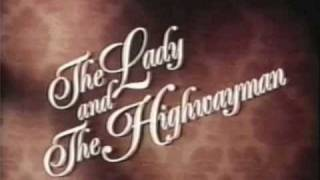 The Lady And The Highwayman Themes