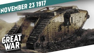 Tank Corps Unleashed - The Battle of Cambrai I THE GREAT WAR Week 174