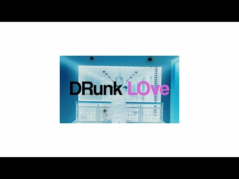 DRunk LOve (Official Lyric Video)