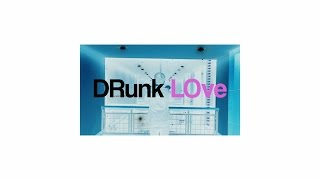 DRunk LOve MP3