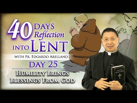 40 Days Reflection into Lent  DAY 25  Humility Brings Blessi