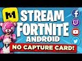 HOW TO STREAM FORTNITE ANDROID WITH JUST YOUR PHONE! | No capture card needed! FREE!