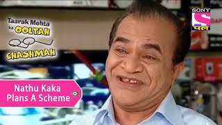 Your Favorite Character | Nathu Kaka Plans A Scheme | Taarak Mehta Ka Ooltah Chashmah