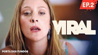 Vídeo - Viral – Episódio 2