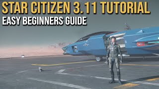 3.11 Easy Beginners Guide Welcome To Star Citizen