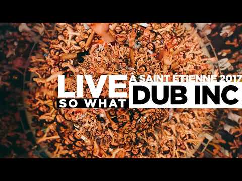 "DUB INC - So What ""Live Saint-Étienne 2017"" / Audio version Mp3"