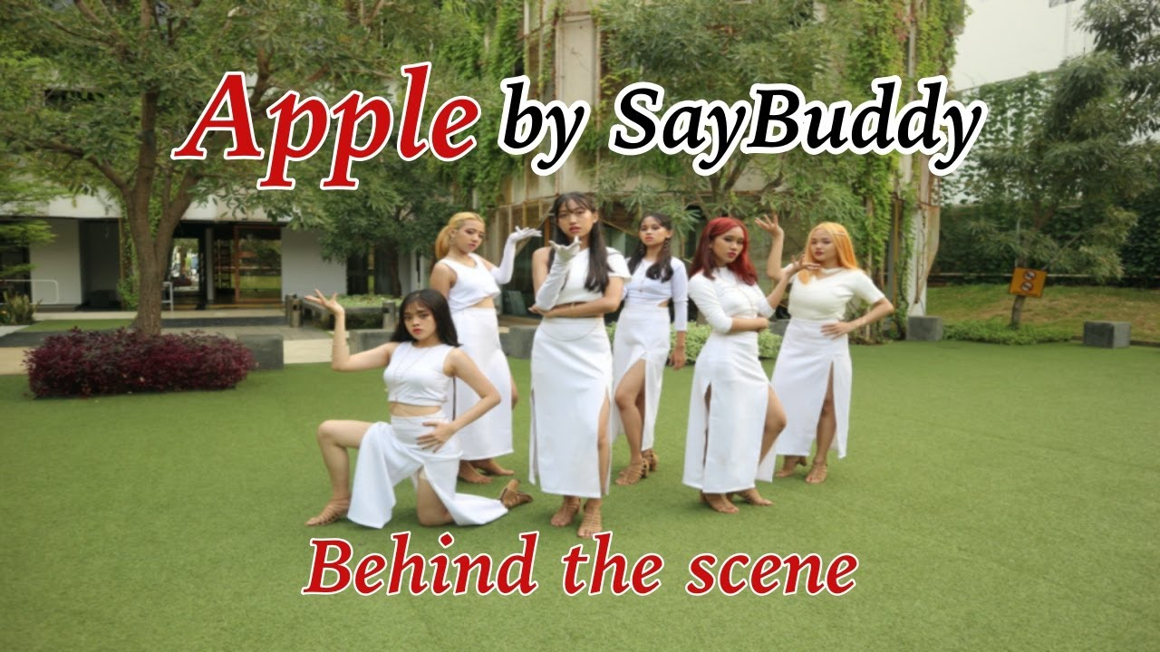 "SAYBUDDY ""APPLE"" VIDEO BEHIND THE SCENE"