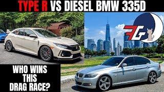 DRAG RACE: Tuned Honda Civic Type R (FK8) vs Tuned & Deleted BMW 335d (E90)